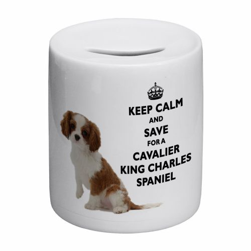 Keep Calm And Save For A Cavalier King Charles Spaniel Novelty Ceramic Money Box